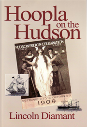 Hoopla on the Hudson - Hudson-Fulton Celebration 1909